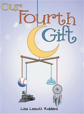 Our Fourth Gift (Hardback or Cased Book)