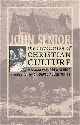 The Restoration of Christian Culture by John Senior (English) Paperback Book