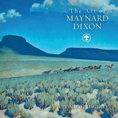The Art of Maynard Dixon by Donald J. Hagerty Hardcover Book (English)