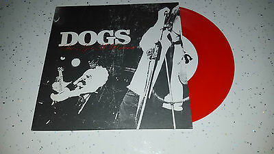 "Dogs -- She's Got A Reason  --  7"" Red Vinyl Single-- --New!"