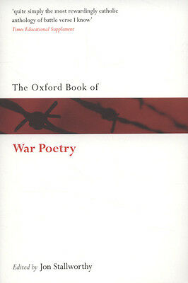 The Oxford book of war poetry by Jon Stallworthy (Paperback)