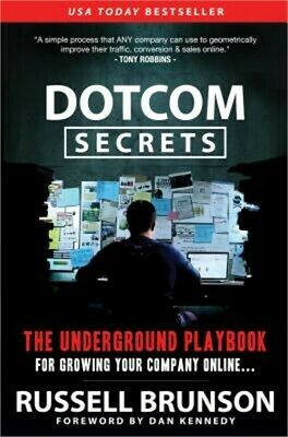 Dotcom Secrets: The Underground Playbook for Growing Your Company Online (Paperb