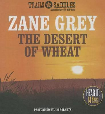 The Desert of Wheat by Zane Grey (2015, CD, Unabridged)