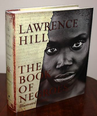 THE BOOK OF NEGROES by Lawrence Hill  [SIGNED] 1st Edition 1st printing