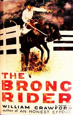 TEXAS__PANHANDLE__ _The_BRONC_RIDER_ __1st_ED_in_JACKET WILLIAM__CRAWFORD SIGNED