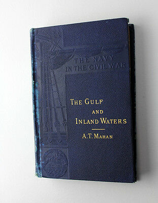 1st Edition Book 1883 THE NAVY IN THE CIVIL WAR Gulf &Inland Waters Series Mahan