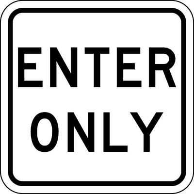 Traffic Sign,18 x 18In,BK/WHT,Enter Only LYLE LR7-67-18HA