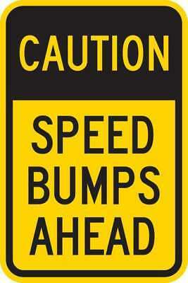 LYLE T1-1028-EG_12x18 Sign,Caution Speed Bumps Ahead,18 x12 In