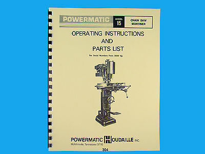 Powermatic Model 15 Chain Saw Mortiser Instruction & Parts Manual *304