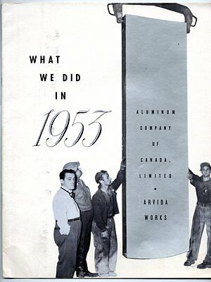 WHAT WE DID IN 1953 ALUMINUM COMPANY OF CANADA LTD ALCAN ARVIDA WORKS Quebec