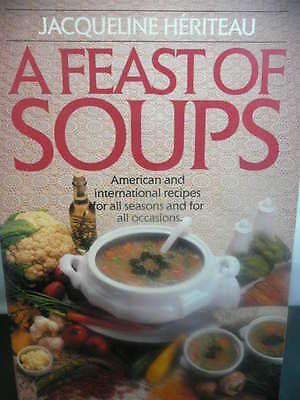 A Feast Of Soups American And International Recipes Cookbook Cookbooks