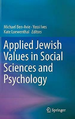 Applied Jewish Values in Social Sciences and Psychology by Ben Avie Michael (Eng