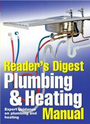 Reader's Digest plumbing & heating manual: expert guidance on plumbing and