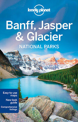 Banff Jasper and Glacier LONELY PLANET Travel Guide