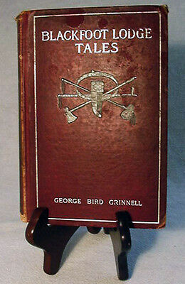 Blackfoot Lodge Tales by George Bird Grinnell—Rare 1892 First Edition Hardback