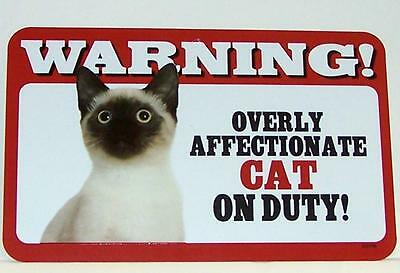 """Warning Overly Affectionate Cat On Duty Plastic Wall Sign 5"""" x 8""""  Siamese Gift"""