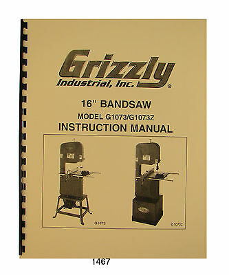 "Grizzly 16"" Bandsaw G1073 & G173Z Instruction and Parts Manual #1467"