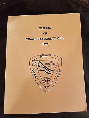 """""""Census of Crawford County, Ohio"""" 1870 Names Ages Origins Race Occupations"""