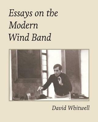 Essays on the Modern Wind Band by Dr David Whitwell (English) Paperback Book Fre