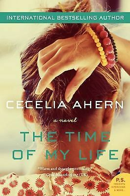 The Time of My Life: A Novel by Ahern, Cecelia, Good Book