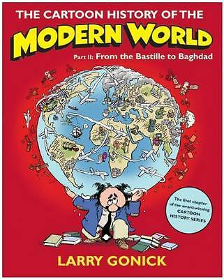 The Cartoon History of the Modern World: Part 2, Larry Gonick
