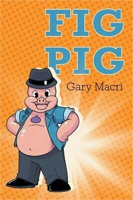 Fig Pig (Paperback or Softback)