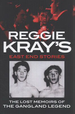 Reggie Kray's East End stories: the lost memoirs of the gangland legend by