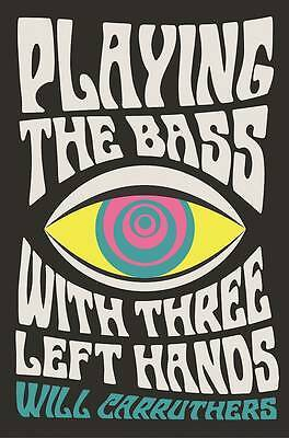 Playing the Bass with Three Left Hands, Will Carruthers