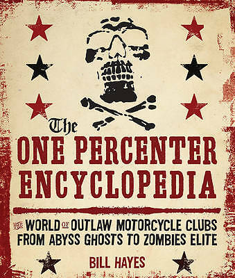 The One-percenter Encyclopedia, Bill Hayes