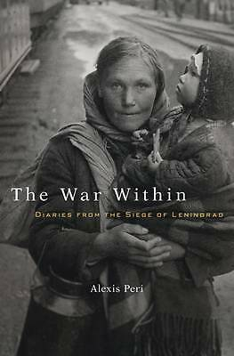 The War Within – Diaries from the Siege of Leningrad, Alexis Peri