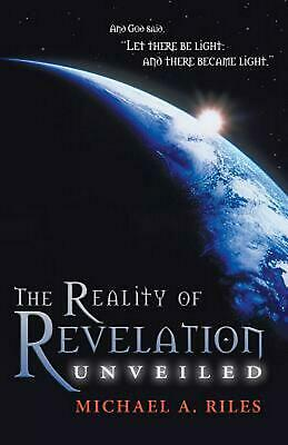 The Reality of Revelation Unveiled by Michael A. Riles (English) Paperback Book