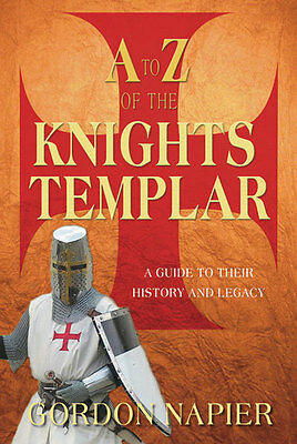 A to Z of the Knights Templar by Gordon Napier (Paperback)