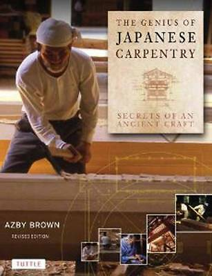 The Genius of Japanese Carpentry, Azby Brown