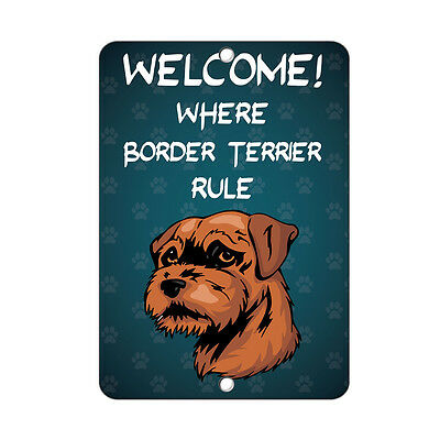 Welcome where BORDER TERRIER DOG Rule Metal Sign - 8 In x 12 In