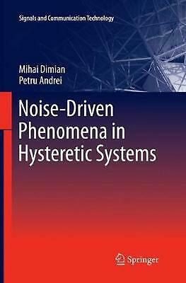 Noise-driven Phenomena in Hysteretic Systems by Mihai Dimian (English) Paperback