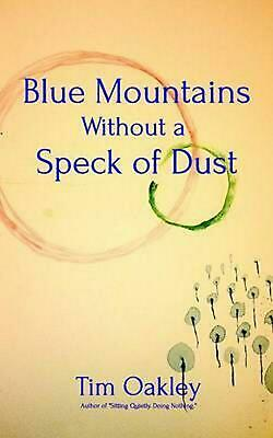 Blue Mountains Without a Speck of Dust by Tim Oakley (English) Paperback Book Fr
