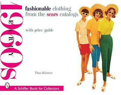 Fashionable Clothing from the Sears Catalogs: Late 1960s: Early 1960s by Tina Sk
