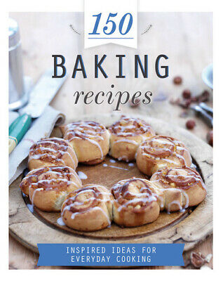 150 baking recipes: inspired ideas for everyday cooking (Hardback)