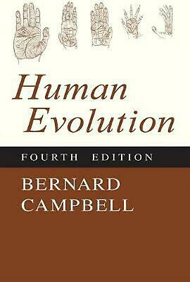 Human Evolution: An Introduction to Man's Adaptations by Bernard Grant Campbell