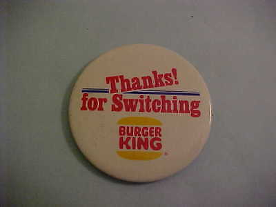 Burger King Thanks For Switching Pinback Button