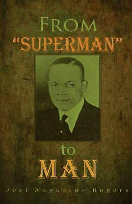 From Superman to Man by J.a. Rogers (English) Paperback Book