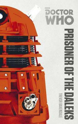 Doctor Who: Prisoner of the Daleks: The Monster Collection Edition, Baxendale, T