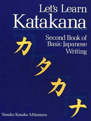 Let's Learn Katakana: Second Book of Basic Japanese Writing by Yasuko Mitamura (
