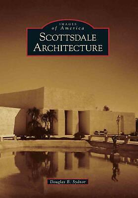 Scottsdale Architecture by Douglas B. Sydnor (English) Paperback Book