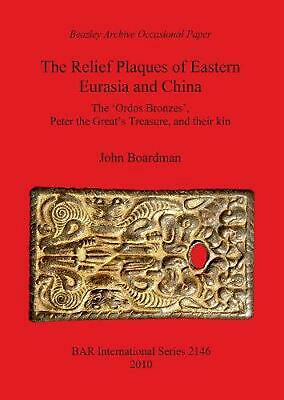 Relief Plaques of Eastern Eurasia and China by John Boardman (English) Paperback