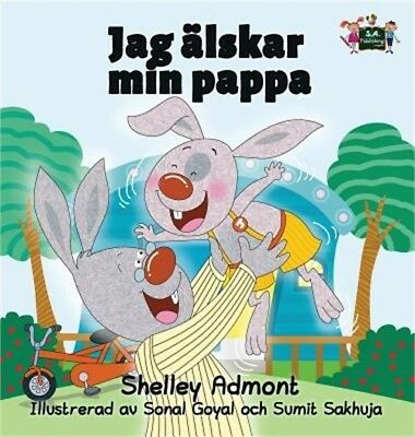 I Love My Dad: Swedish Edition (Hardback or Cased Book)