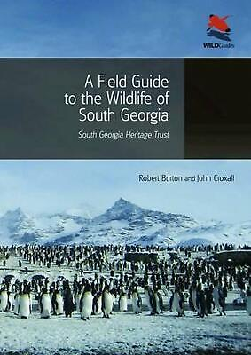 A Field Guide to the Wildlife of South Georgia by Robert Burton Paperback Book (