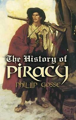 The History of Piracy by Philip Gosse Paperback Book (English)