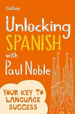 Unlocking Spanish With Paul Noble: Your Key to Language Success with the Bestsel
