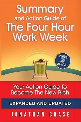 The 4 Hour Work Week Summary: Action Guide to Escape 9 - 5, Live Anywhere, and J